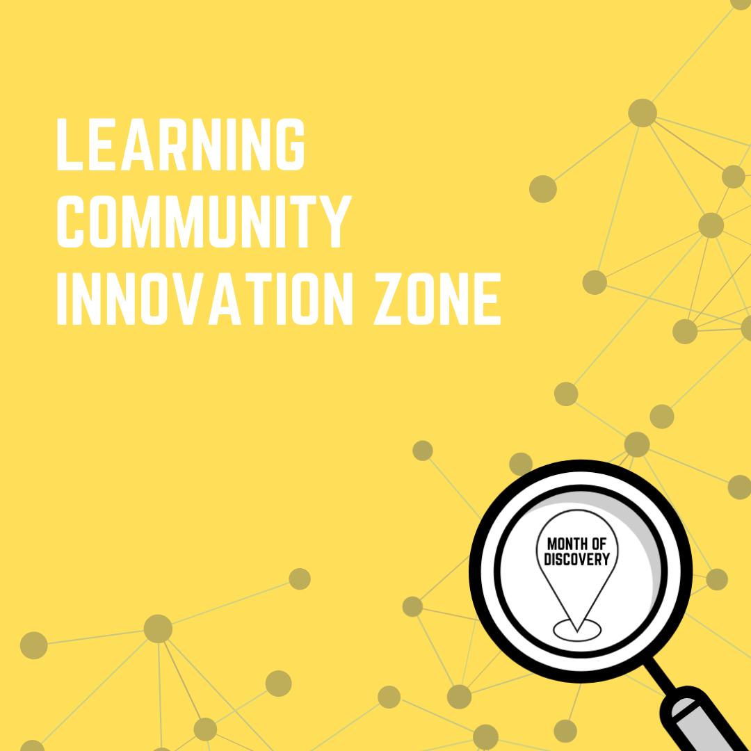 Learning Community Innovation Zone